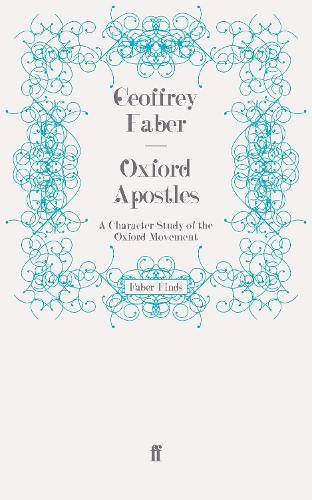Oxford Apostles: A Character Study of the Oxford Movement (Paperback)