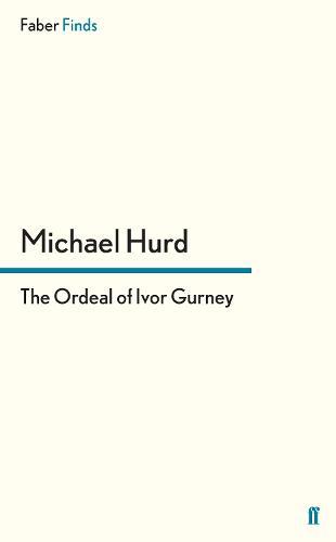 The Ordeal of Ivor Gurney (Paperback)