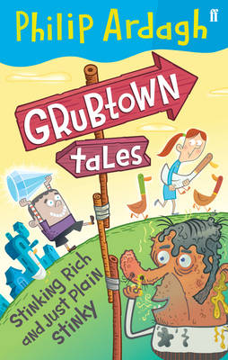 Stinking Rich and Just Plain Stinky - Grubtown Tales No. 1 (Paperback)