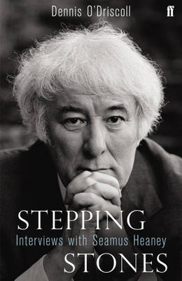 Stepping Stones: Interviews with Seamus Heaney (Hardback)