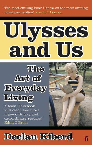 Ulysses and Us: The Art of Everyday Living (Paperback)