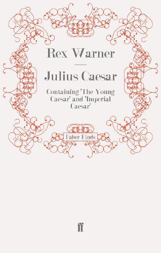Julius Caesar: Containing 'The Young Caesar' and 'Imperial Caesar' (Paperback)