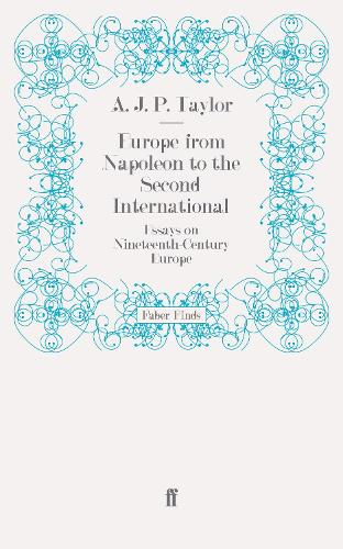 Europe from Napoleon to the Second International: Essays on Nineteenth-Century Europe (Paperback)