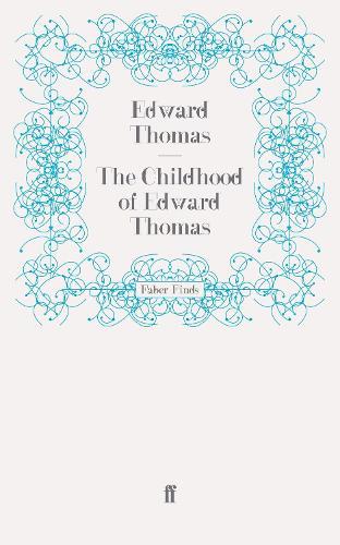 The Childhood of Edward Thomas (Paperback)