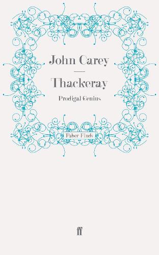 Thackeray: Prodigal Genius (Paperback)