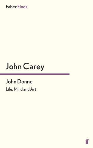 John Donne: Life, Mind and Art (Paperback)