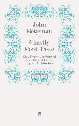 Ghastly Good Taste: Or, a Depressing Story of the Rise and Fall of English Architecture (Paperback)