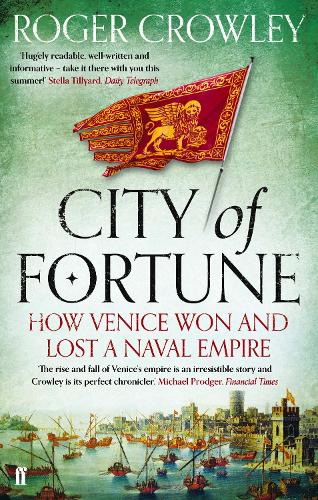 City of Fortune: How Venice Won and Lost a Naval Empire (Paperback)