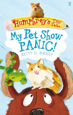 Humphrey'S Tiny Tales 1: My Pet Show Panic! (Paperback)