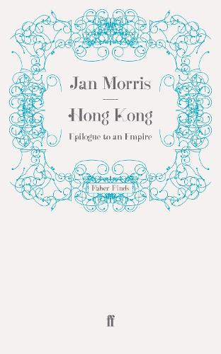 Hong Kong: Epilogue to an Empire (Paperback)