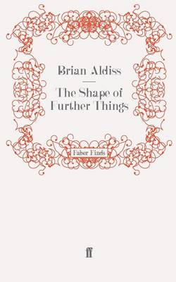 The Shape of Further Things (Paperback)