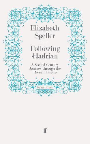 Following Hadrian: A Second-Century Journey through the Roman Empire (Paperback)