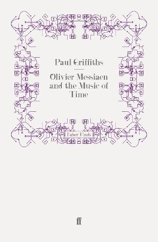 Olivier Messiaen and the Music of Time (Paperback)