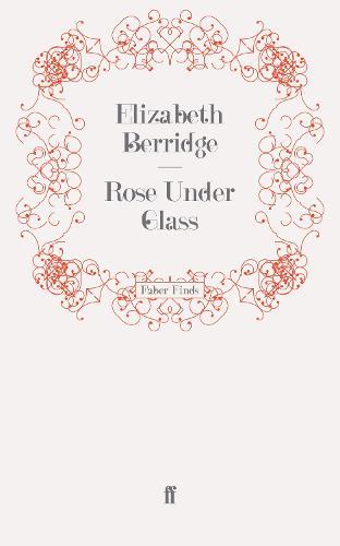 Rose Under Glass (Paperback)