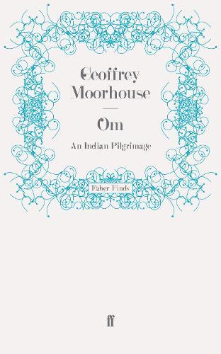 Om: An Indian Pilgrimage (Paperback)