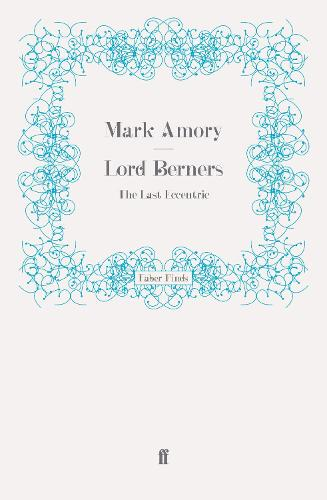 Lord Berners: The Last Eccentric (Paperback)