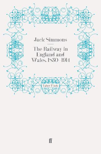 The Railway in England and Wales, 1830-1914 (Paperback)