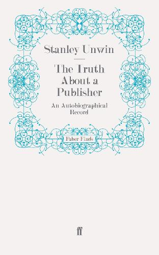The Truth About a Publisher: An Autobiographical Record (Paperback)