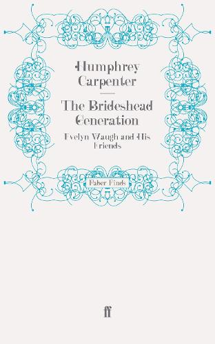 The Brideshead Generation: Evelyn Waugh and His Friends (Paperback)