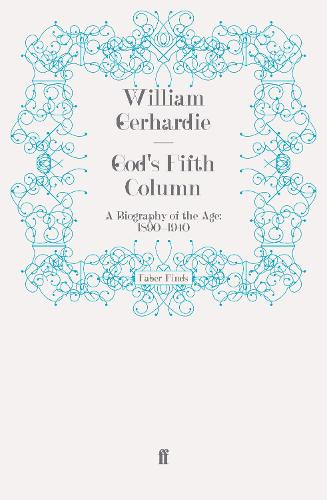 God's Fifth Column: A Biography of the Age: 1890-1940 (Paperback)