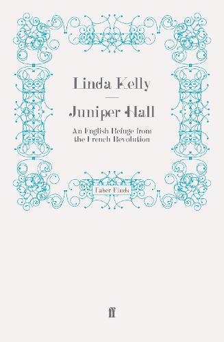 Juniper Hall: An English Refuge from the French Revolution (Paperback)