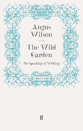 The Wild Garden: Or Speaking of Writing (Paperback)