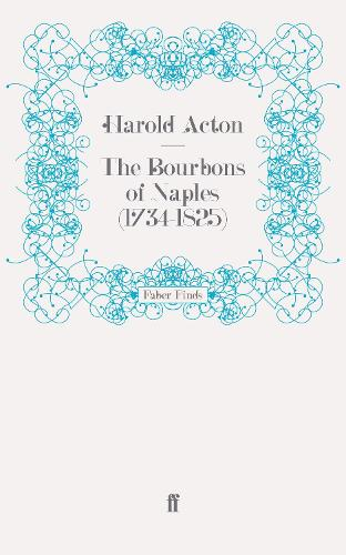 The Bourbons of Naples (1734-1825) (Paperback)