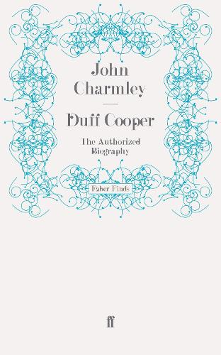 Duff Cooper: The Authorized Biography (Paperback)
