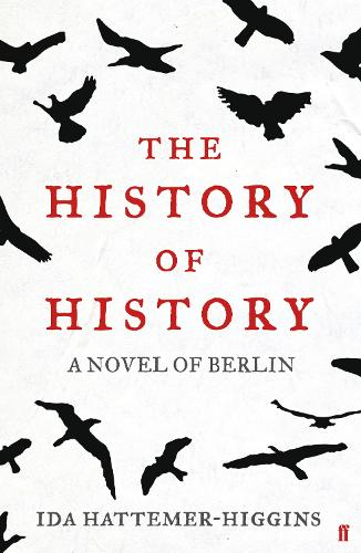 The History of History: A Novel of Berlin (Paperback)