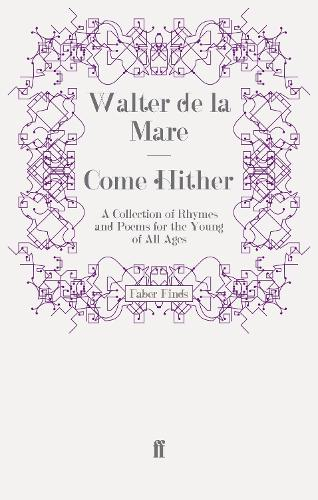 Come Hither: A Collection of Rhymes and Poems for the Young of All Ages (Paperback)