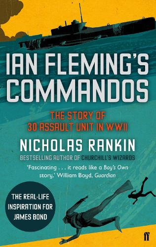 Ian Fleming's Commandos: The Story of 30 Assault Unit in WWII (Paperback)
