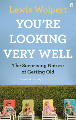 You'Re Looking Very Well: The Surprising Nature of Getting Old (Paperback)