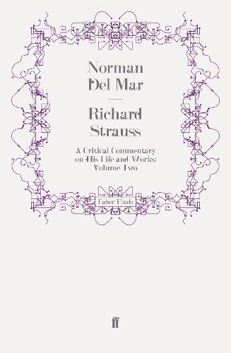 Richard Strauss: A Critical Commentary on His Life and Works (Volume II) (Paperback)