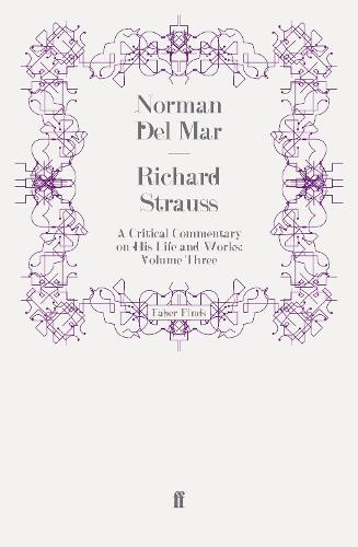 Richard Strauss: A Critical Commentary on His Life and Works (Volume III) (Paperback)