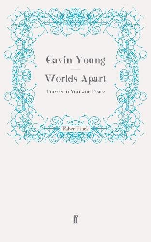 Worlds Apart: Travels in War and Peace (Paperback)