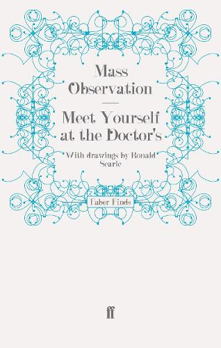 Meet Yourself at the Doctor's - Mass Observation social surveys (Paperback)
