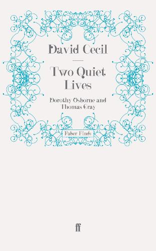 Two Quiet Lives: Dorothy Osborne and Thomas Gray (Paperback)