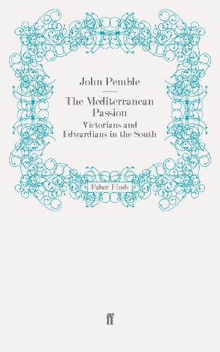 The Mediterranean Passion: Victorians and Edwardians in the South (Paperback)