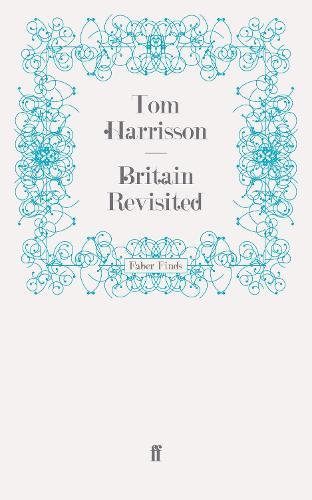 Britain Revisited - Mass Observation social surveys (Paperback)