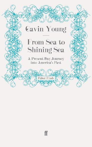 From Sea to Shining Sea: A Present Day Journey into America's Past (Paperback)