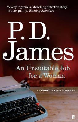An Unsuitable Job for a Woman - Cordelia Gray Mystery (Paperback)