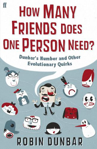 How Many Friends Does One Person Need?: Dunbar's Number and Other Evolutionary Quirks (Hardback)