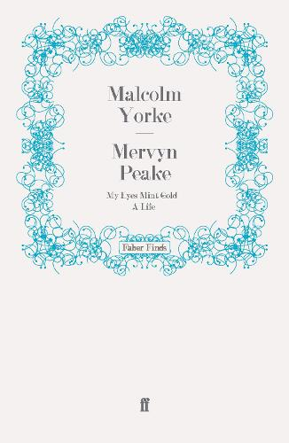 Mervyn Peake: My Eyes Mint Gold: A Life (Paperback)