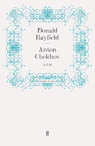 Anton Chekhov: A Life (Paperback)