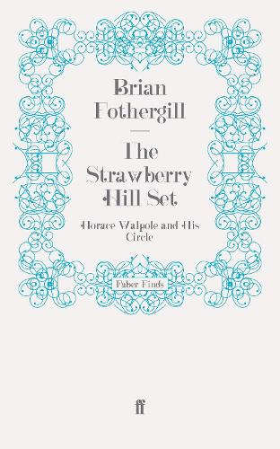 The Strawberry Hill Set: Horace Walpole and His Circle (Paperback)