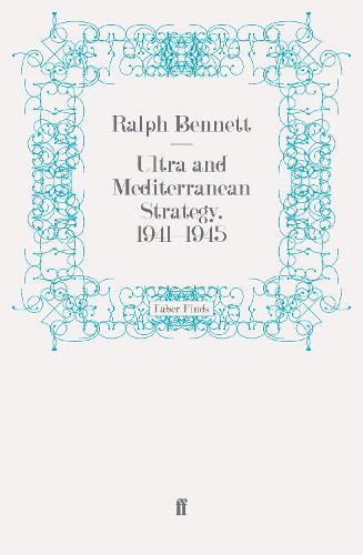 Ultra and Mediterranean Strategy, 1941-1945 (Paperback)