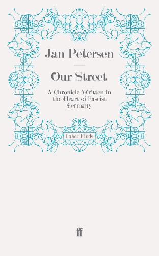 Our Street: A Chronicle Written in the Heart of Fascist Germany (Paperback)