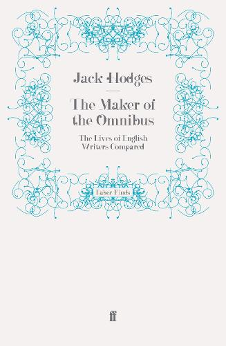 The Maker of the Omnibus: The Lives of English Writers Compared (Paperback)