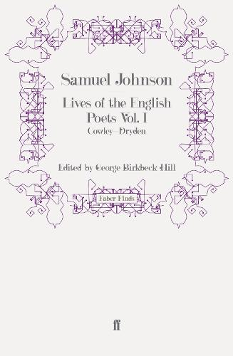 Lives of the English Poets Vol. I: Cowley-Dryden (Paperback)