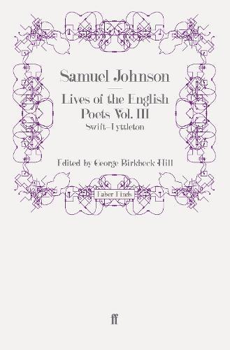 Lives of the English Poets Vol. III: Swift-Lyttelton (Paperback)